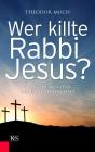 Wer killte Rabbi Jesus?