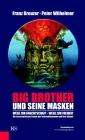 Big Brother und seine Masken