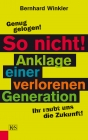So nicht! Anklage einer verlorenen Generation