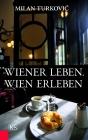 Wiener Leben. Wien erleben