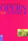 Endler's neuer Opern-ver-führer