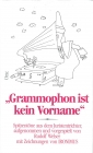 Grammophon ist kein Vorname. Spitzentöne aus dem Juristentrichter