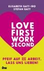Love first, work second