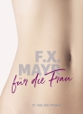 F.X. Mayr für die Frau