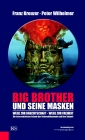 Big Brother und seine Masken