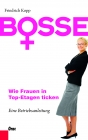 Bosse – Wie Frauen in Top-Etagen ticken