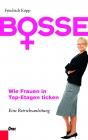Bosse – Wie Frauen in Top-Etagen ticken