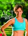 ACT – Fit und happy mit 40