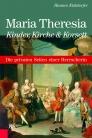 Maria Theresia – Kinder, Kirche & Korsett