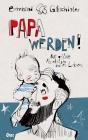 Papa werden!