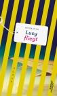 Lucy fliegt