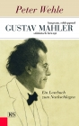 Gustav Mahler – langsam, schleppend, stürmisch bewegt