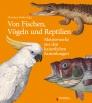 Von Fischen, Vögeln und Reptilien