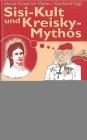 Sisi-Kult und Kreisky-Mythos