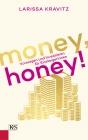Money, honey!