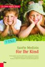 Sanfte Medizin für Ihr Kind