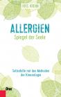Allergien – Spiegel der Seele